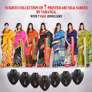 Sukriti Collection of 7 Printed Art Silk Sarees by Varanga (7A8) with 7 Free Jewellery